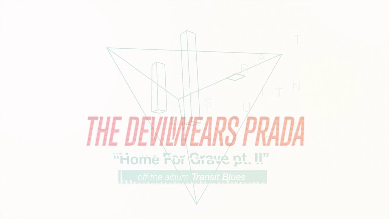 The Devil Wears Prada - Home For Grave Pt. II