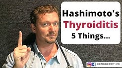 Hashimoto's Thyroiditis: 5 Things YOU Need to Know -2019
