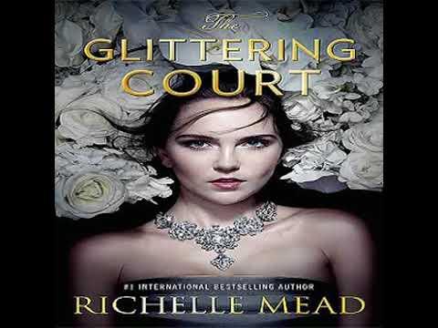 Richelle Mead- The Glittering Court ,#1- clip1