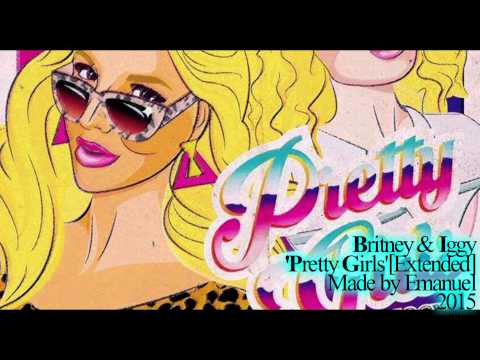 Britney Spears & Iggy Azalea - Pretty Girls [Extended Version]