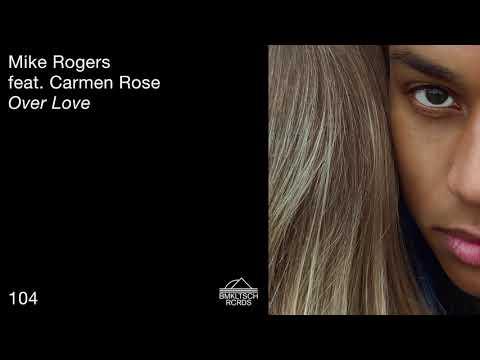 Mike Rogers Ft Carmen Rose - Over Love