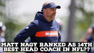 Chicago Bears Head Coach Matt Nagy Ranked 14th Best Head Coach In NFL!