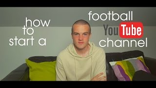 How To Start A Football YouTube Channel