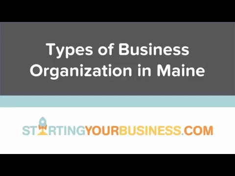 Types of Business Organization in Maine - Starting a Business in Maine