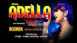 "Live Streaming OM.ADELLA ""BODREK"" Full Album"
