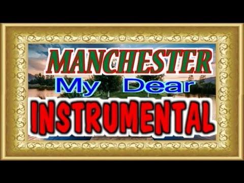 ✔ My Dear - Manchester.(Instrumental)✔