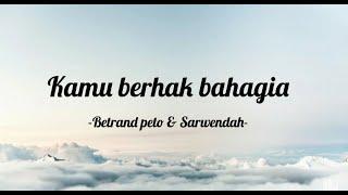 "Download lagu Lirik Kamu berhak bahagia ""Betrand peto & Sarwendah""-YNTR.channel"