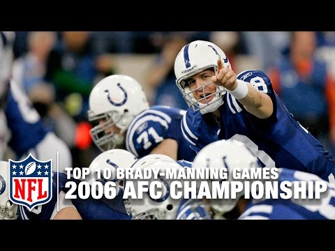 Brady vs. Manning (Top 10 Games) | #1: 2006 AFC Championship | NFL