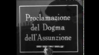 Proclamazione del Dogma dell'Assunzione 1º novembre 1950 - Papa Pio XII