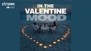 In The Valentine Mood - 10 amazing romantic instrumentals