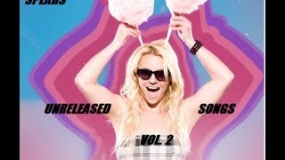 Britney, The Complete Collection : Unreleased Songs Volume 2