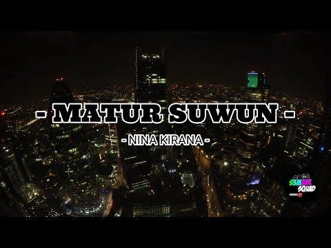 MATUR NUWUN - NANA KIRANA [LYRICS] by S3MVAK SQUAD #Dangdut