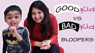 GOOD KID vs BAD KID: Bloopers and Behind The Scenes