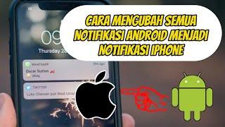 Download Mp3 Cara Mengubah Seluruh Notifikasi Android Seperti Iphone