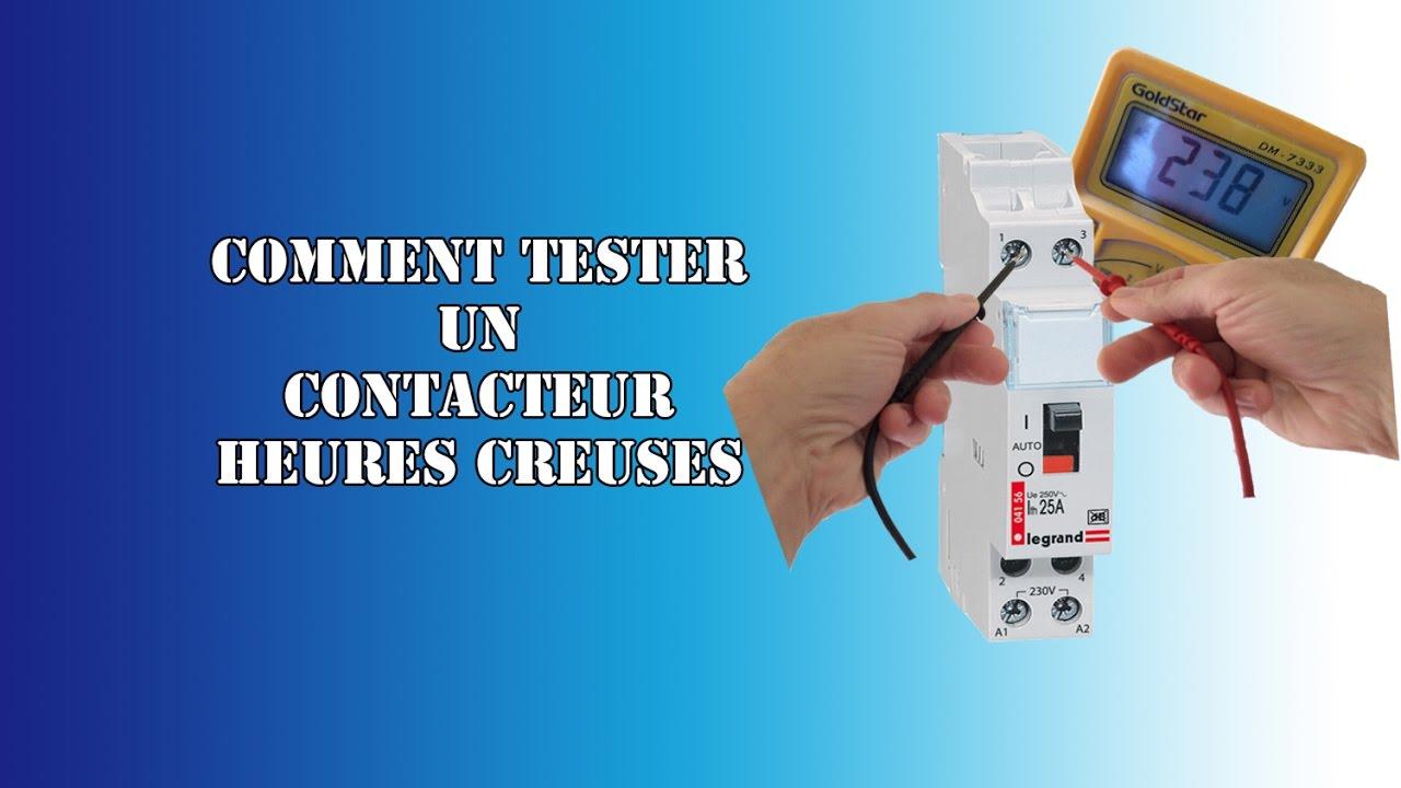Comment Tester Un Contacteur Heures Creuses