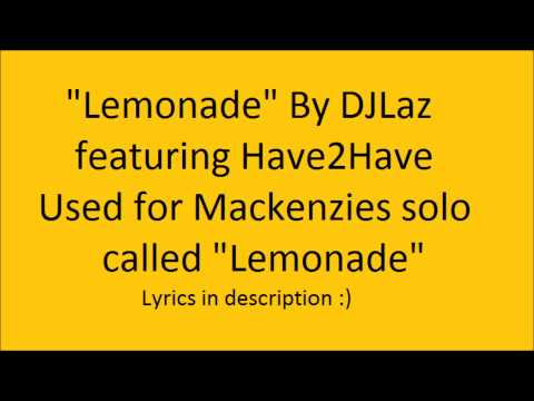 Lemonade (from dance moms) music + lyrics