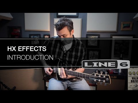 Introducing HX EFFECTS | Line 6