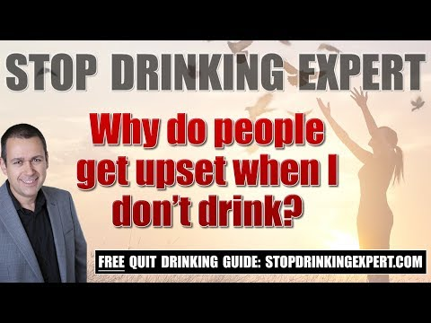Why do people get upset when I don't drink alcohol?
