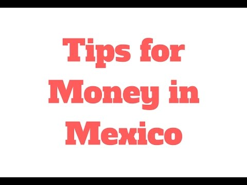 Tips for Money in Mexico // 90 Second Know How - Travel Tips and Tricks