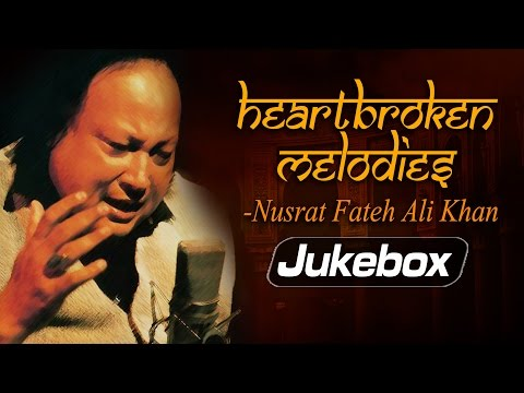 Heartbroken Melodies By Nusrat Fateh Ali Khan | Romantic Sad Ghazal Hits | Greatest Ever Ghazals