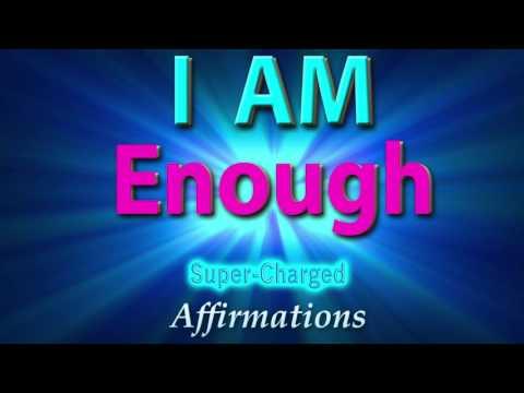I AM ENOUGH - I AM Perfect - I AM Worthy of ALL I Desire - Affirmations