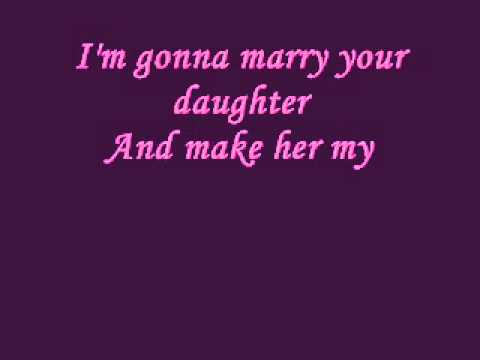 marry your daughter( lyrics) by mcKnight