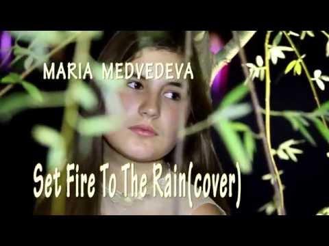 Masha Medvedeva   Set Fire To The Rain(cover)