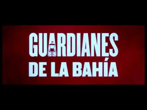 Música de GUARDIANES DE LA BAHÍA 2017 (Música Tráiler)