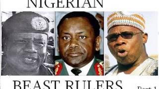 Nigerian Beast Rulers -  part 1 of 2 Obasanjo  Abacha  Babangida  Yaradua  Gowon
