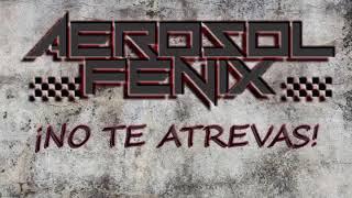 Aerosol Fenix - No Te Atrevas YouTube Videos