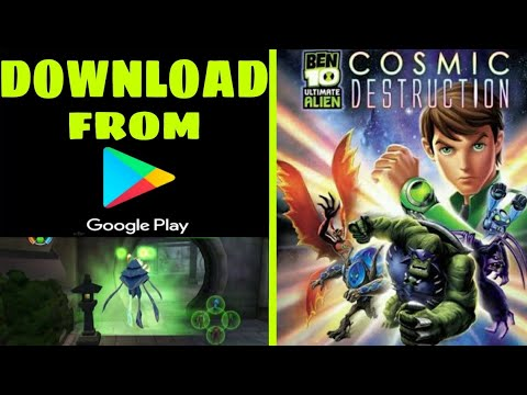 How To Download Ben 10 Cosmic Destruction From Play Store