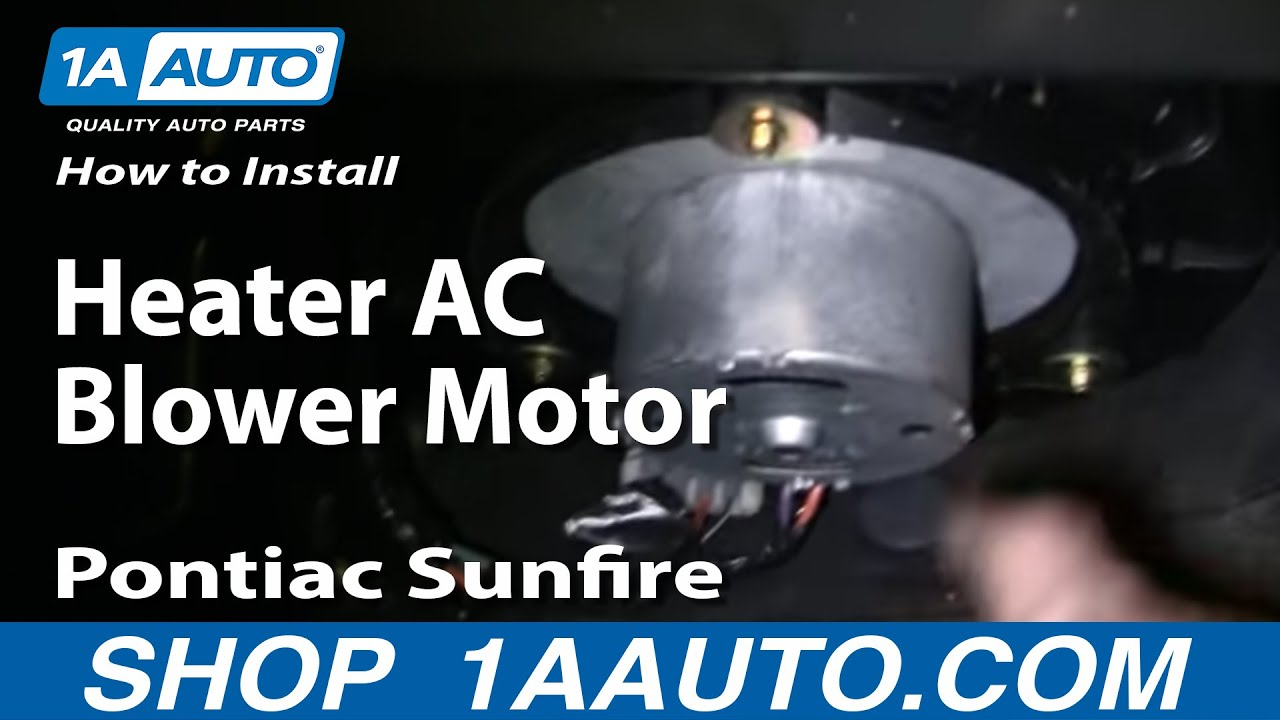 how to install heater ac blower motor cavalier sunfire 95
