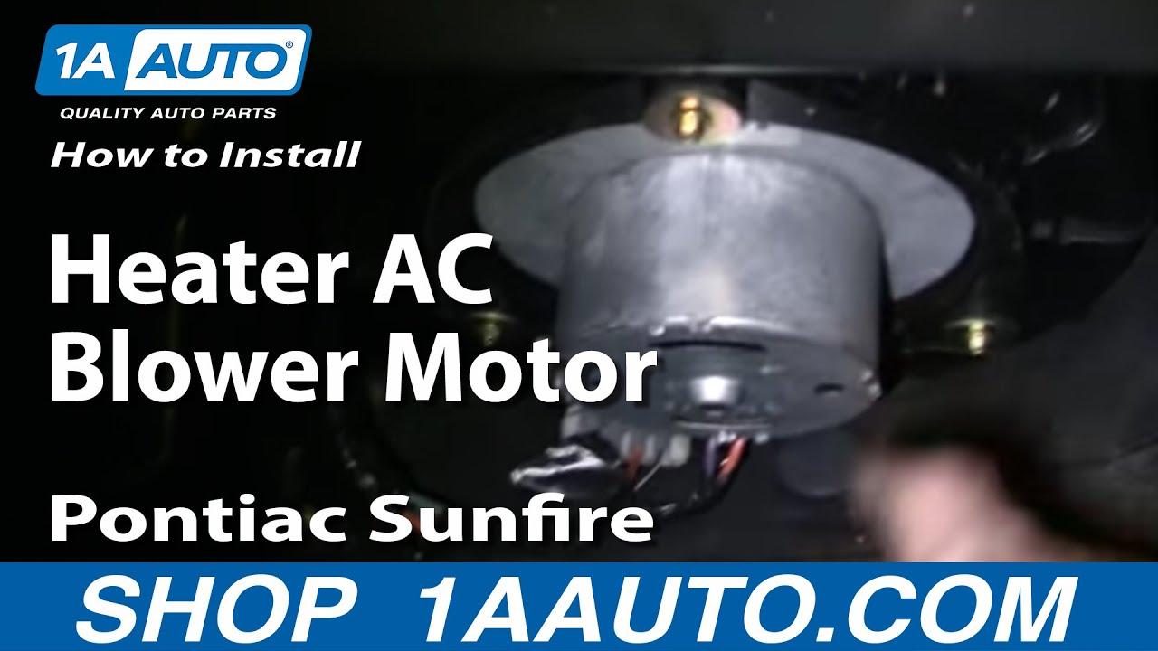 medium resolution of how to install heater ac blower motor cavalier sunfire 95 05 1aauto com