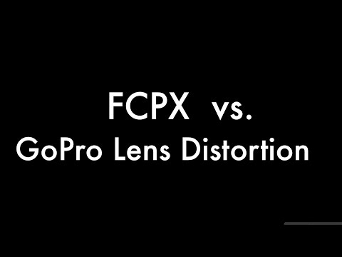 FCPX Vs. GoPro Distortion : Correcting Without Plugins