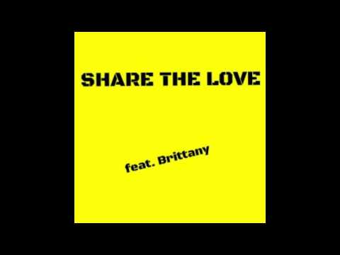 feat. Brittany - Share The Love (Remix Edit)