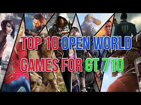 Top 10 Open World Games For Nvidia Geforce GT 710 2GB