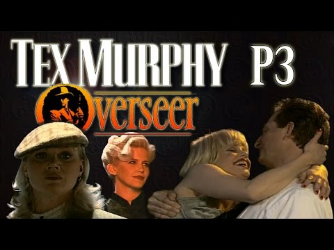 Drunk And Disorderly - Tex Murphy Overseer P3