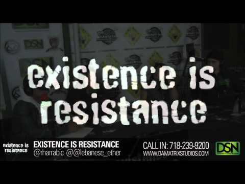 Rockin Mike and A.L. on the Existence is Resistance Show on DaMatrixStudios & Radio Beirut