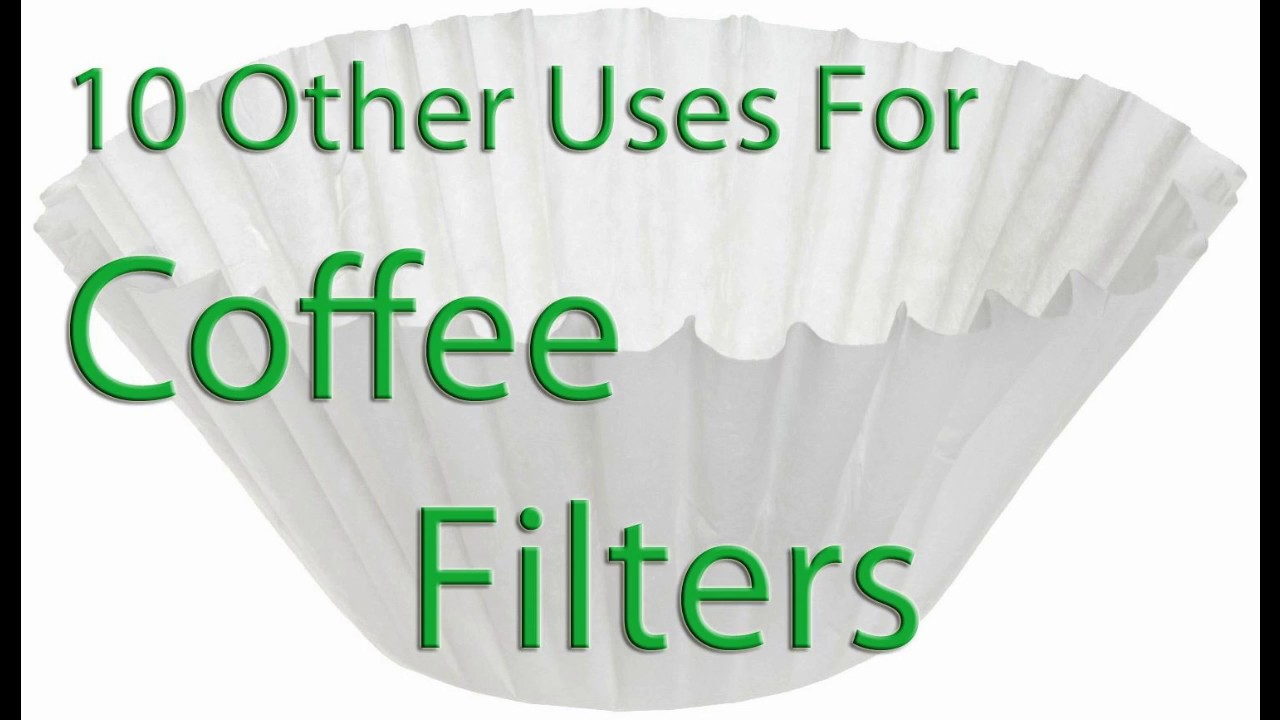 10 uses for coffee filters besides making coffee - Coffee Filter Uses