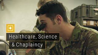 Healthcare, Science & Chaplaincy in the Army