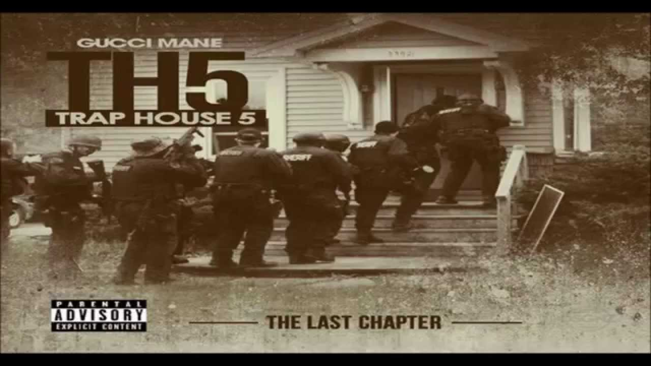 Gucci Mane Trap House 5 Full Album Youtube