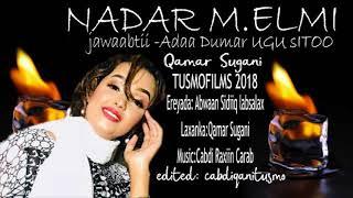 Nadar M. Elmi |  Jawaabtii Adaa Dumar Ugu Sitoo | - New Somali Music Video 2018 (Official Video)
