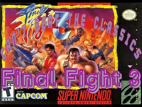 Can't Beat The Classics: Final Fight 3
