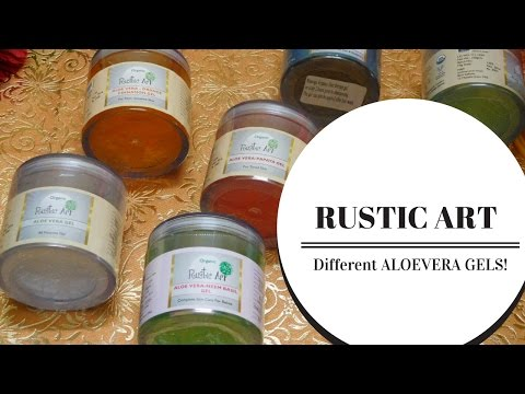 Rustic Art - Different Aloe Vera Gels & Brand Introduction!
