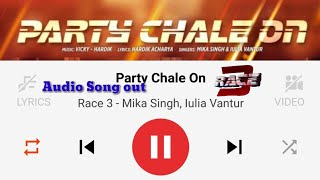Party chale on Audio out now on Gaana | Salman Khan | Mika Singh | Iulia Ventur | Race 3 Songs audio
