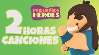 2 HORAS CON PEQUEÑOS HEROES 🎤🤗 | Canciones Infantiles