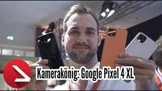 Kamerakönig die Vierte: Google Pixel 4 Erster Eindruck