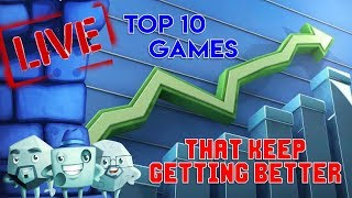 Top 10 Games That Keep Getting Better