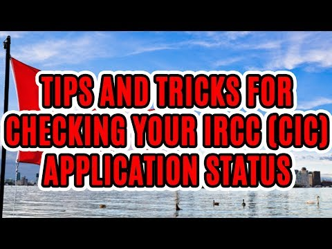 TIPS AND TRICKS FOR CHECKING YOUR IRCC (CIC) APPLICATION STATUS