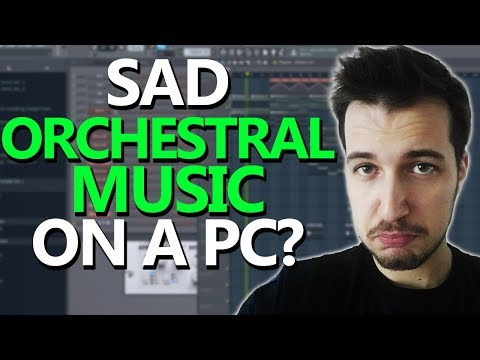 MAKING A SAD ORCHESTRAL SONG ON A PC - FL Studio Tutorial